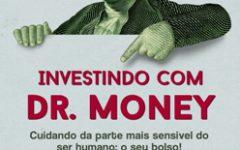 Aprenda a investir com o livro do Dr. Money!